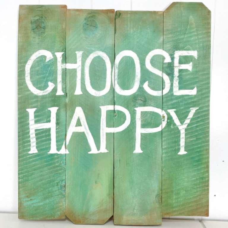 DIY green wooden choose happy sign